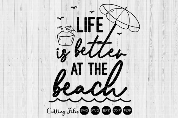 Download Free Life Is Better At The Beach Summer Svg Graphic By Hd Art for Cricut Explore, Silhouette and other cutting machines.