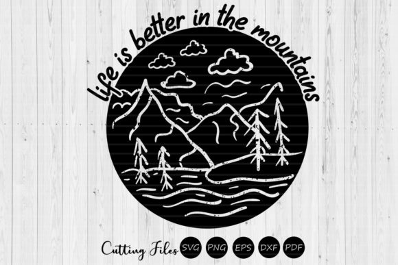 Download Free Life Is Better In The Mountains Camping Graphic By Hd Art for Cricut Explore, Silhouette and other cutting machines.