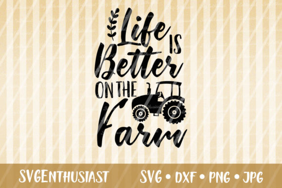 Download Free Life Is Better On The Farm Svg Cut File Graphic By Svgenthusiast for Cricut Explore, Silhouette and other cutting machines.
