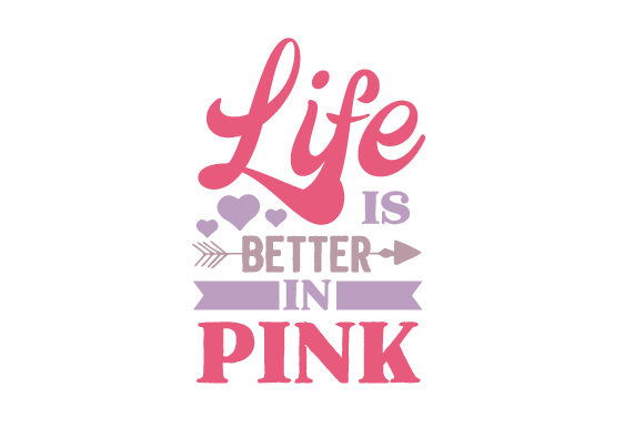 Life is Better in Pink Kids Craft Cut File By Creative Fabrica Crafts - Image 1