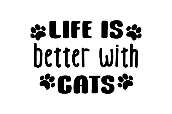 Download Free Life Is Better With Cats Svg Cut File By Creative Fabrica Crafts for Cricut Explore, Silhouette and other cutting machines.