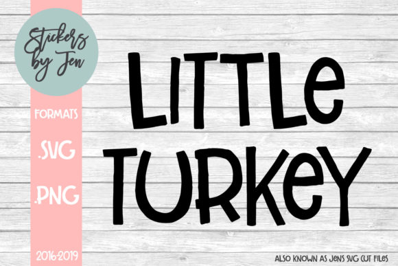 Download Free Little Turkey Svg Graphic By Stickers By Jennifer Creative Fabrica for Cricut Explore, Silhouette and other cutting machines.