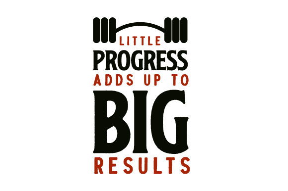 Little Progress Adds Up to Big Results