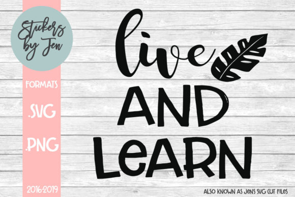 Download Free Live And Learn Svg Graphic By Stickers By Jennifer Creative for Cricut Explore, Silhouette and other cutting machines.