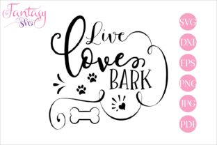 Download Free Live Love Bark Graphic By Fantasy Svg Creative Fabrica SVG Cut Files
