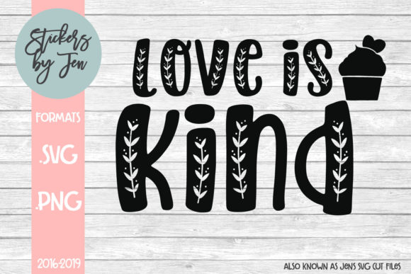 Love Is Kind Svg Graphic By Jens Svg Cut Files Creative Fabrica