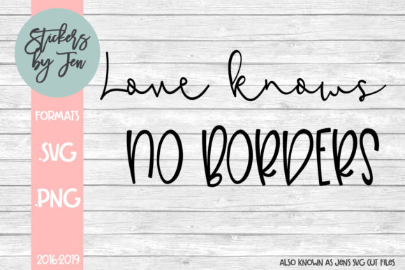 Download Free Love Knows No Borders Svg Graphic By Stickers By Jennifer for Cricut Explore, Silhouette and other cutting machines.