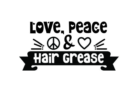 Download Free Love Peace Hair Grease Svg Cut File By Creative Fabrica for Cricut Explore, Silhouette and other cutting machines.