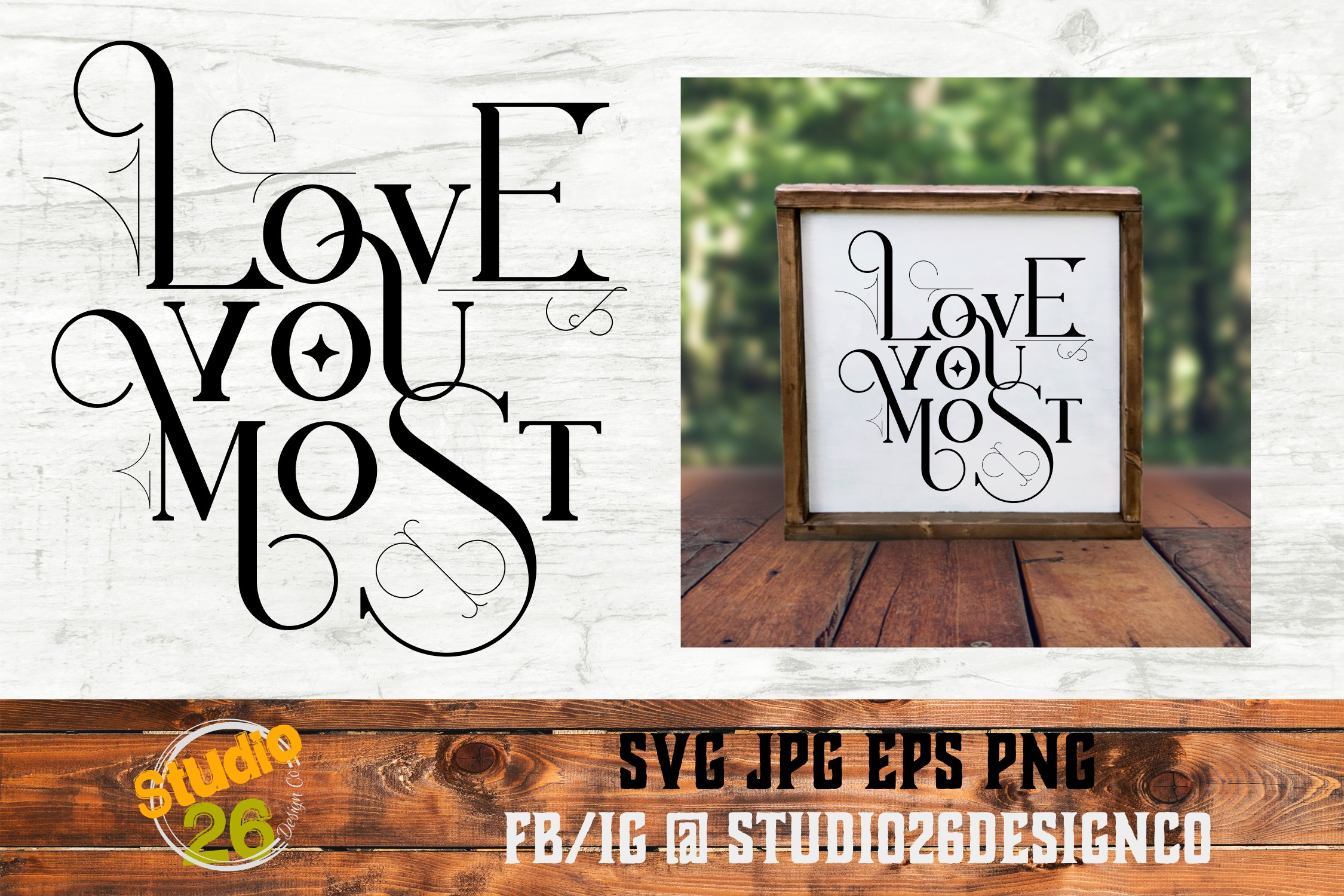 Download Free Love You Most Svg Png Eps Graphic By Studio 26 Design Co for Cricut Explore, Silhouette and other cutting machines.