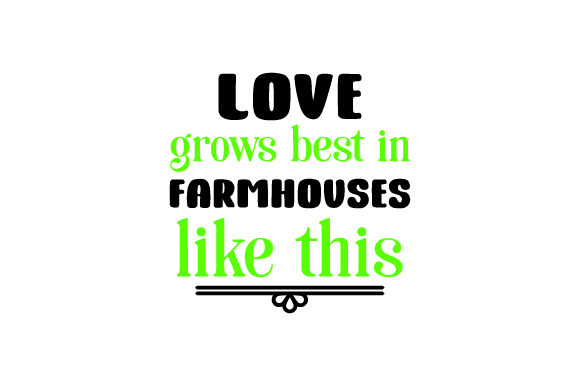 Love Grows Best in Farm Houses Like This Craft Design By Creative Fabrica Crafts