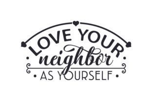 Love Your Neighbor As Yourself Craft Design By Creative Fabrica Crafts