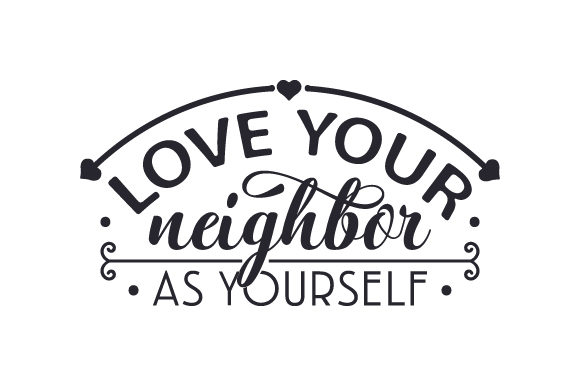Love Your Neighbor As Yourself Religious Craft Cut File By Creative Fabrica Crafts
