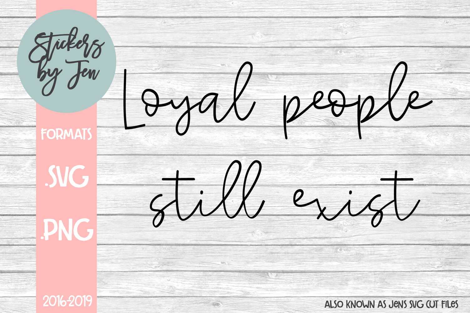 Download Free Loyal People Exist Svg Graphic By Stickers By Jennifer for Cricut Explore, Silhouette and other cutting machines.