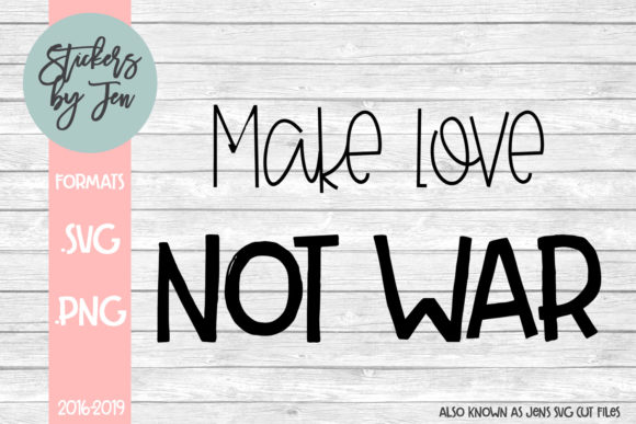 Download Free Make Love Not War Svg Graphic By Stickers By Jennifer Creative for Cricut Explore, Silhouette and other cutting machines.