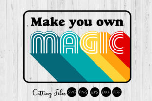 Make Your Own Magic   Retro Design   Graphic By HD Art Workshop