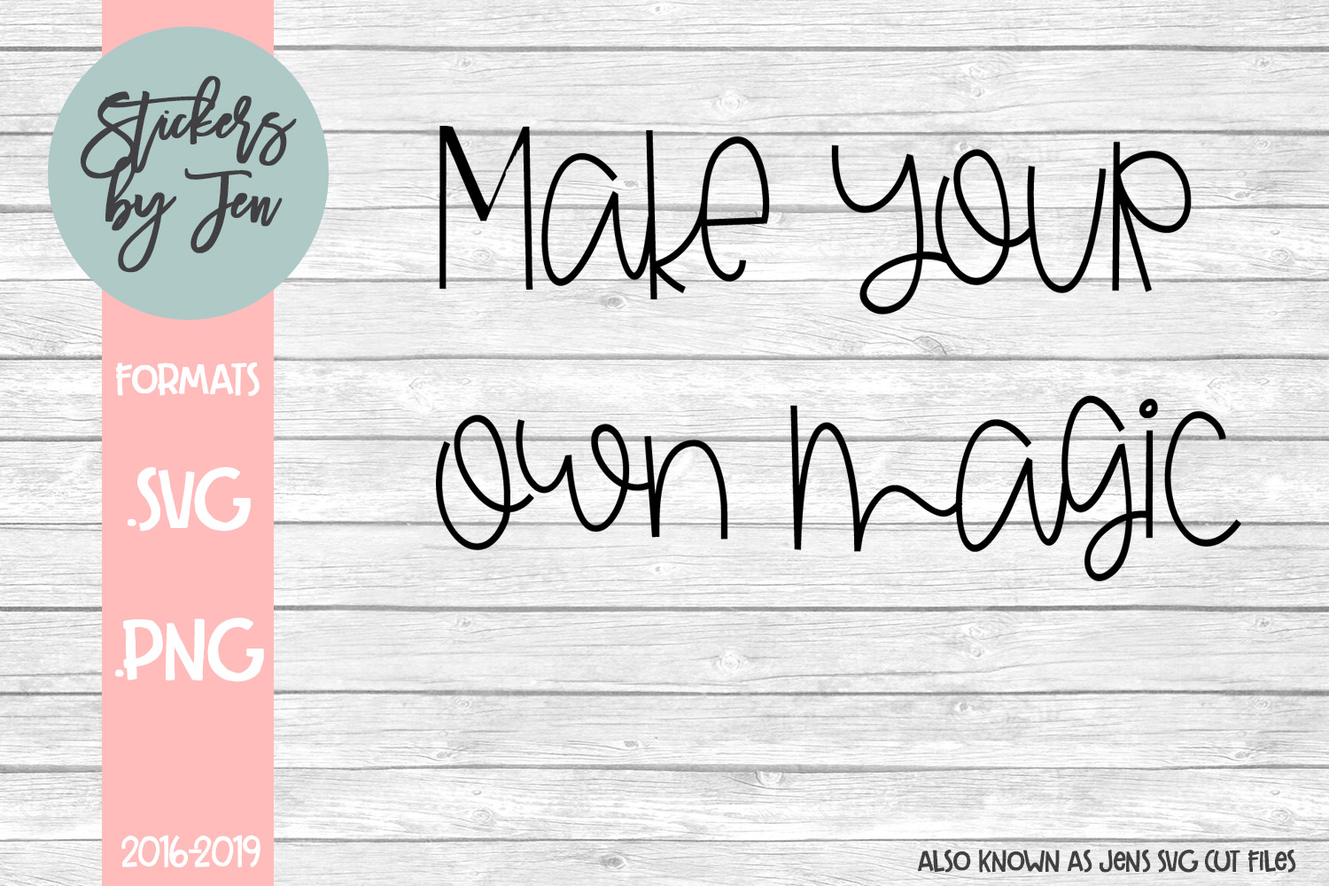 Download Free Make Your Own Magic Svg Graphic By Stickers By Jennifer for Cricut Explore, Silhouette and other cutting machines.