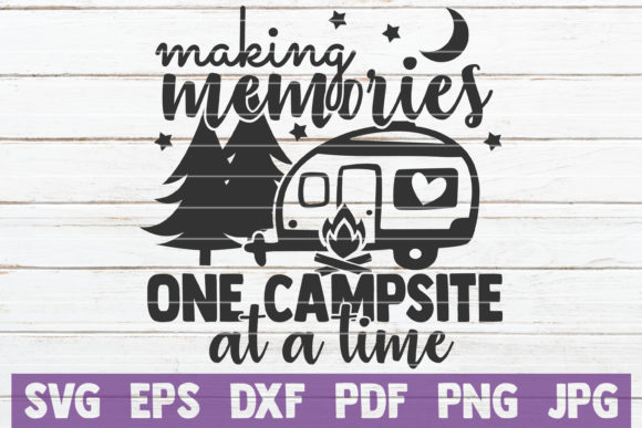 Making Memories One Campsite at a Time Graphic By MintyMarshmallows Image 1