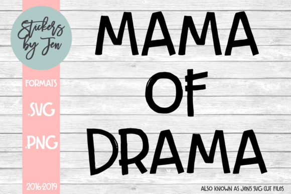 Download Free Mama Of Drama Svg Graphic By Stickers By Jennifer Creative Fabrica for Cricut Explore, Silhouette and other cutting machines.