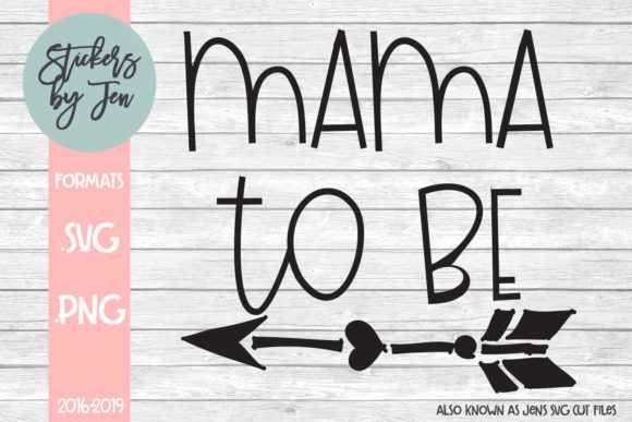 Download Free Mama To Be Svg Graphic By Stickers By Jennifer Creative Fabrica for Cricut Explore, Silhouette and other cutting machines.