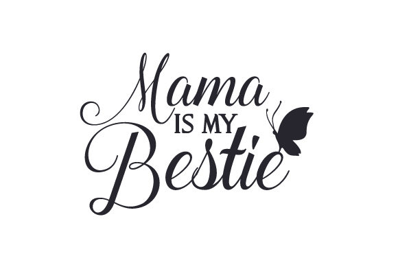 Mama Is My Bestie Svg Cut File By Creative Fabrica Crafts Creative Fabrica