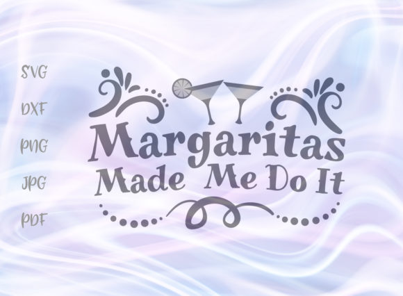 Print on Demand: Margaritas Made Me Do It SVG Graphic Crafts By Digitals by Hanna