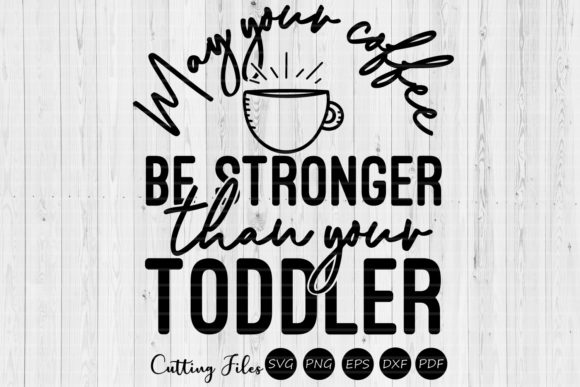 May Your Coffe Be Strong | Mom Life SVG