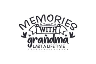 Memories with Grandma Last a Lifetime Craft Design By Creative Fabrica Crafts