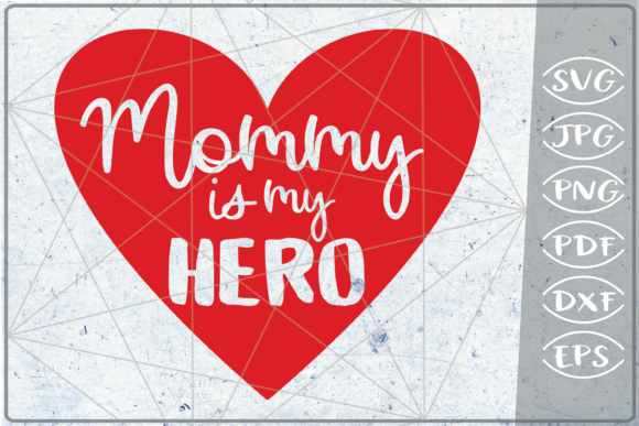 Mommy is My Hero Happy Mother's Day SVG Graphic Crafts By Cute Graphic