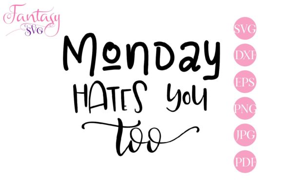 Download Free Monday Hates You Too Svg Cut Files Graphic By Fantasy Svg for Cricut Explore, Silhouette and other cutting machines.