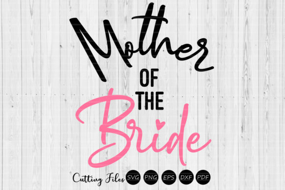Download Free Mother Of The Bride Wedding Svg Graphic By Hd Art Workshop for Cricut Explore, Silhouette and other cutting machines.