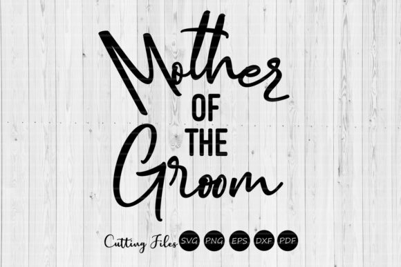 Download Free Mother Of The Groom Wedding Svg Graphic By Hd Art Workshop for Cricut Explore, Silhouette and other cutting machines.