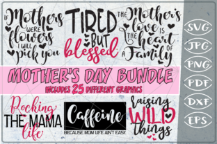 Download Free Mother S Day Bundle 25 Svg Cutting Files Graphic By Cute Graphic for Cricut Explore, Silhouette and other cutting machines.