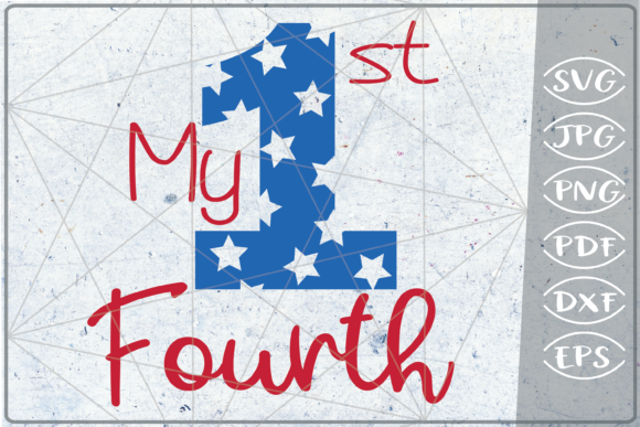 My 1st Fourth SVG Independence Day Craft Graphic Crafts By Cute Graphic