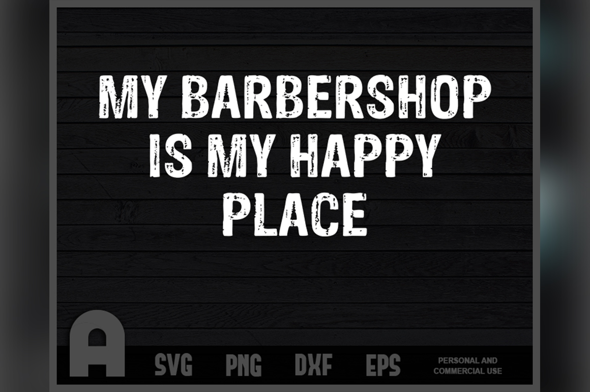 Download Free My Barbershop Is My Happy Place Funny Graphic By Aartstudioexpo for Cricut Explore, Silhouette and other cutting machines.