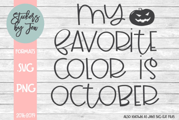 Download Free My Favorite Color Is October Svg Graphic By Stickers By Jennifer for Cricut Explore, Silhouette and other cutting machines.