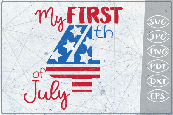 My First 4th of July SVG Independence Graphic Crafts By Cute Graphic