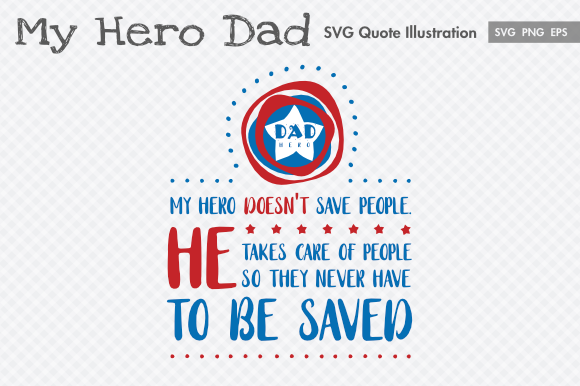 Print on Demand: My Hero Dad Father's Day SVG Quote Graphic Illustrations By artsbynaty