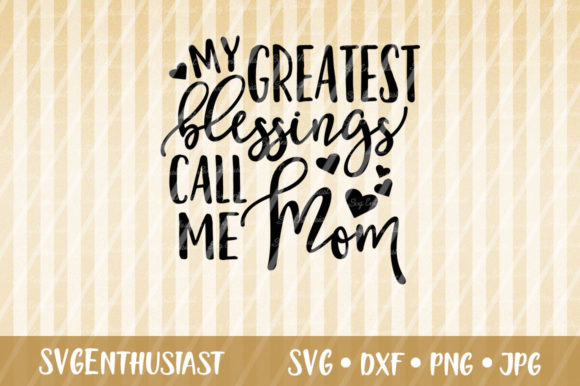 Download Free My Greatest Blessings Call Me Mom Svg Graphic By Svgenthusiast for Cricut Explore, Silhouette and other cutting machines.