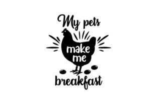 My Pets Make Me Breakfast Farm & Country Craft Cut File By Creative Fabrica Crafts