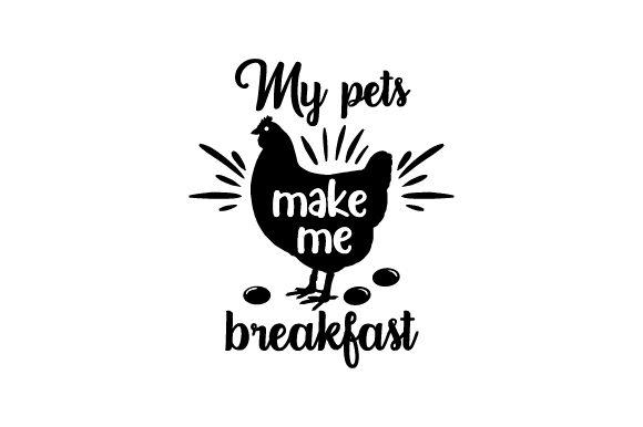 My Pets Make Me Breakfast Craft Design By Creative Fabrica Crafts Image 1