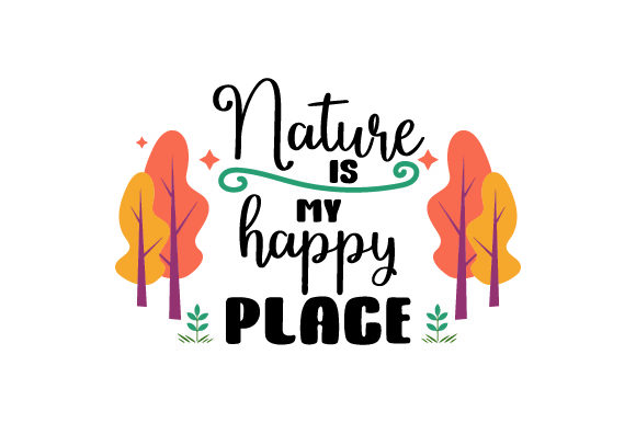 Download Free Nature Is My Happy Place Svg Cut File By Creative Fabrica Crafts for Cricut Explore, Silhouette and other cutting machines.