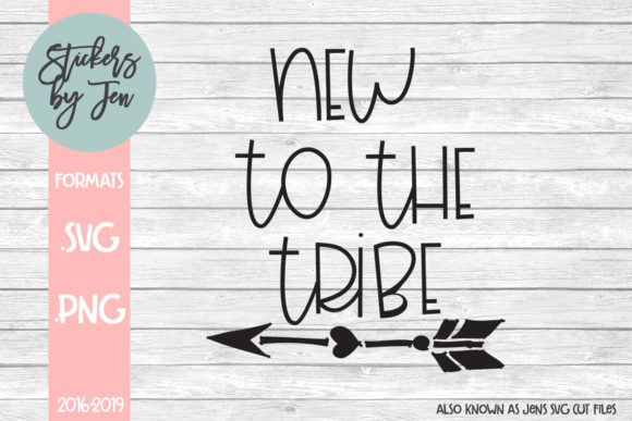 Download Free New To The Tribe Svg Graphic By Stickers By Jennifer Creative for Cricut Explore, Silhouette and other cutting machines.
