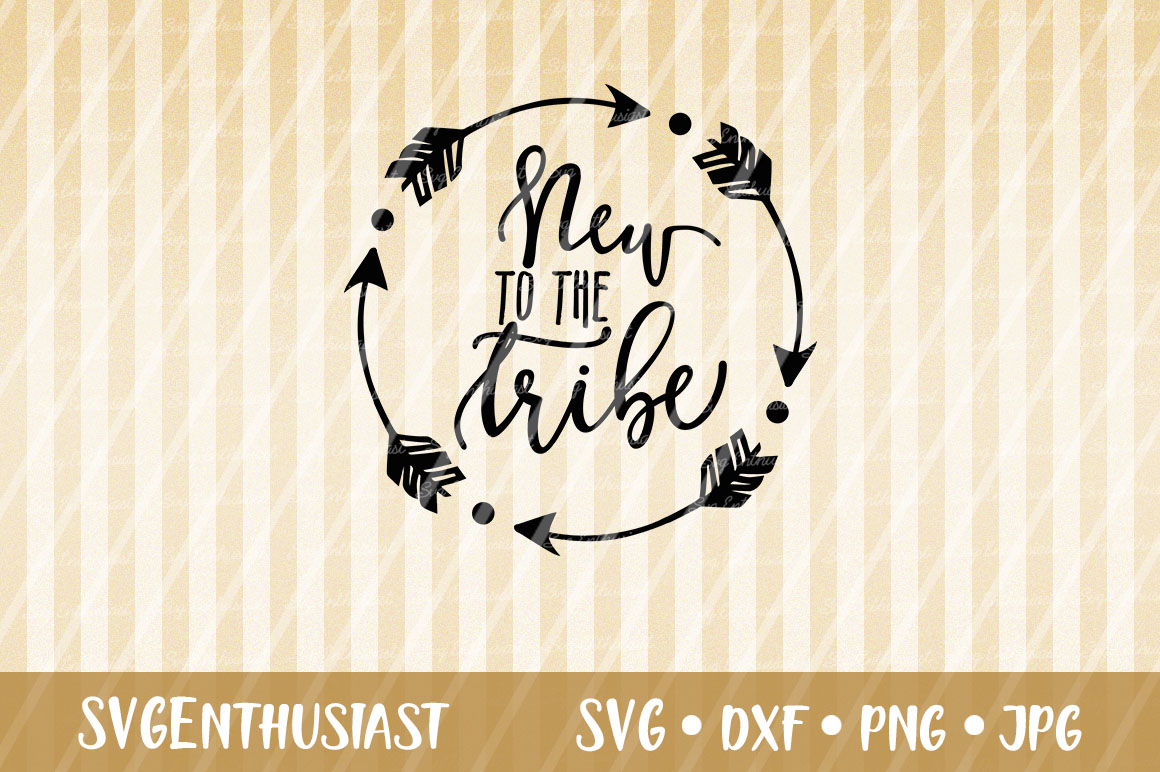 Download Free New To The Tribe Svg Cut File Graphic By Svgenthusiast for Cricut Explore, Silhouette and other cutting machines.