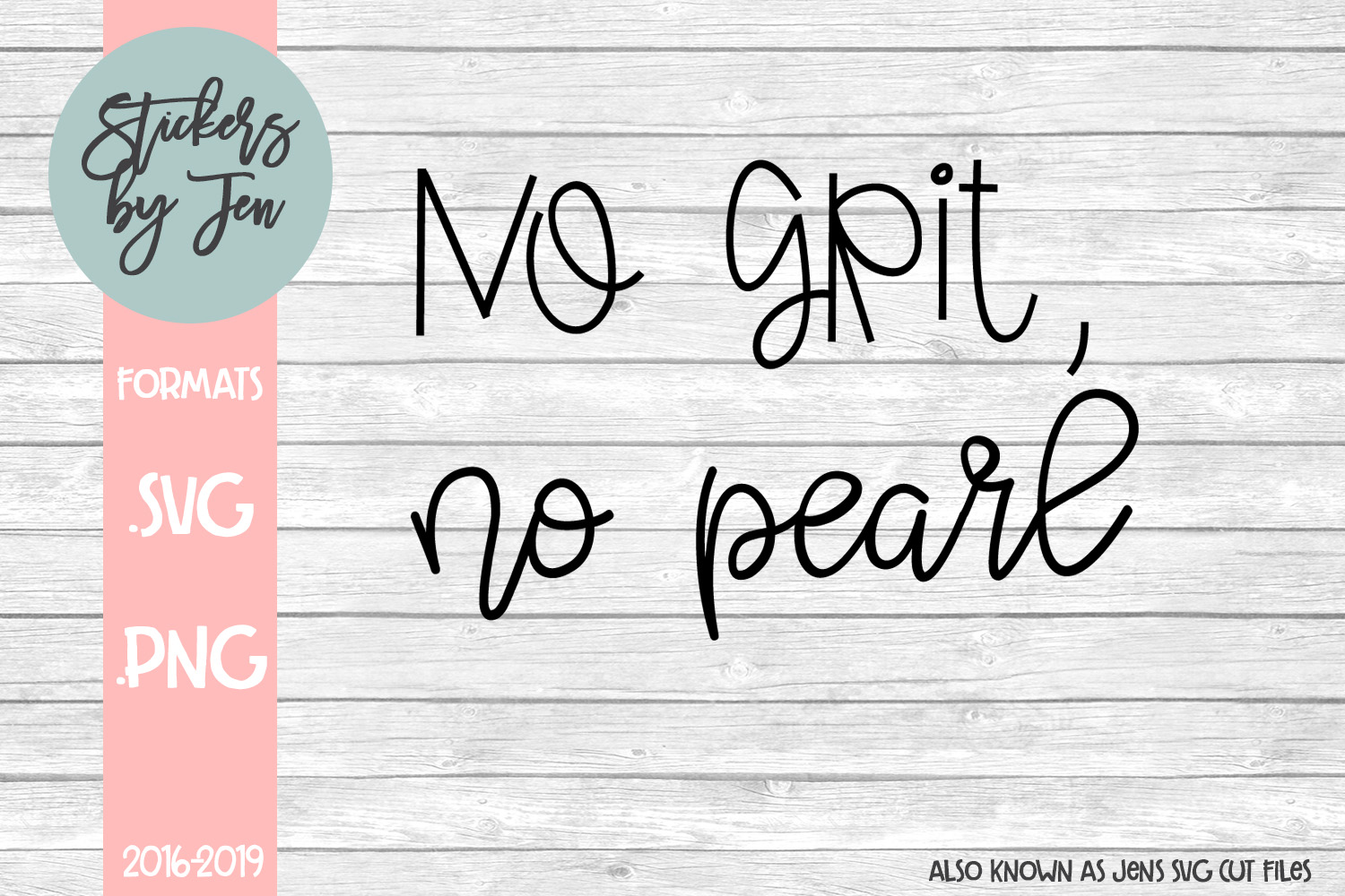 Download Free No Grit No Pearl Svg Graphic By Jens Svg Cut Files Creative Fabrica for Cricut Explore, Silhouette and other cutting machines.