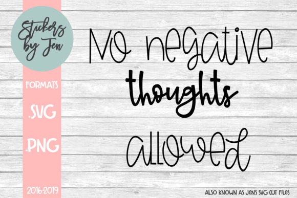 No Negative Thoughts Allowed Svg Graphic By Stickers By Jennifer
