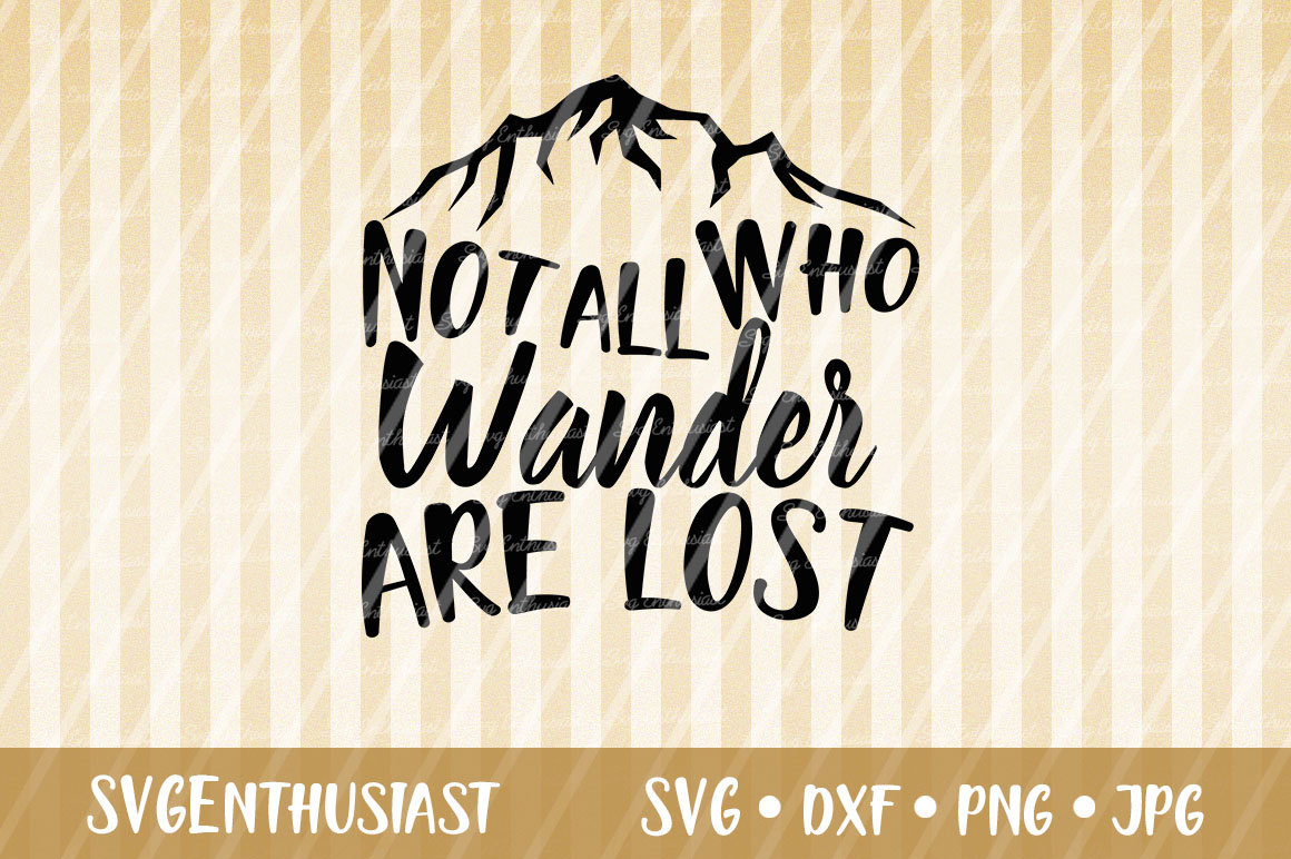 Download Free Not All Who Wander Are Lost Svg Cut File Graphic By Svgenthusiast Creative Fabrica for Cricut Explore, Silhouette and other cutting machines.