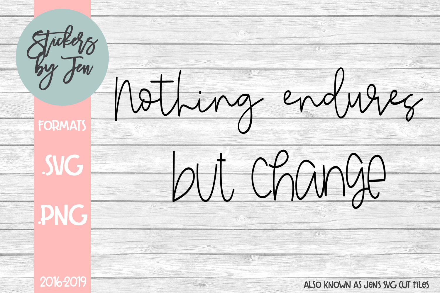 Nothing Ends But Change Svg Graphic By Stickers By Jennifer