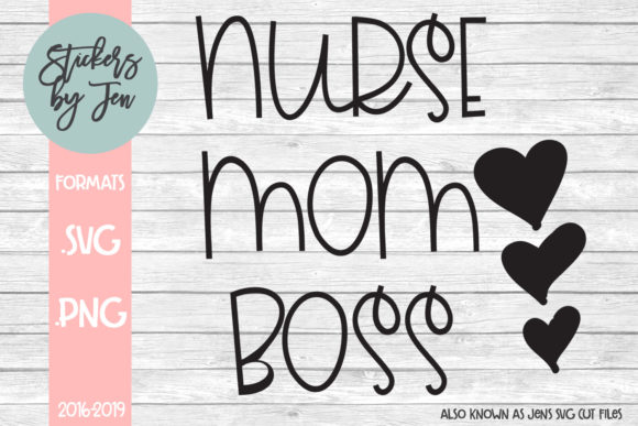 Download Free Nurse Mom Boss Svg Graphic By Stickers By Jennifer Creative for Cricut Explore, Silhouette and other cutting machines.