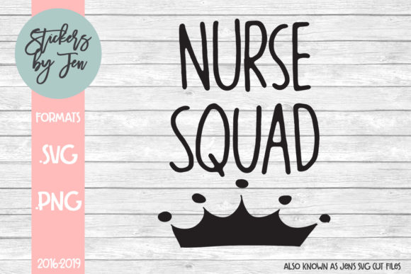 Download Free Nurse Squad Graphic By Stickers By Jennifer Creative Fabrica for Cricut Explore, Silhouette and other cutting machines.