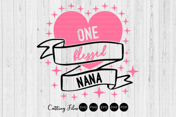 Download Free One Blessed Nana Graphic By Hd Art Workshop Creative Fabrica for Cricut Explore, Silhouette and other cutting machines.